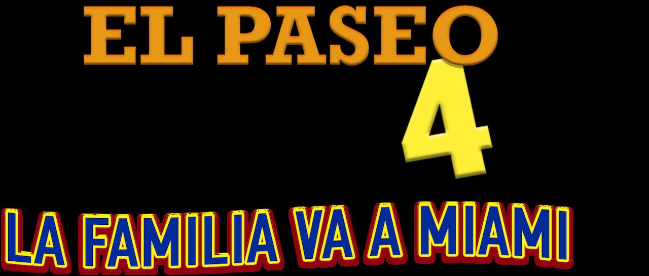 El Paseo 4 La Familia Va A Miami Netflix